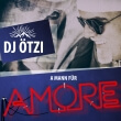 DJOetzi_A_Mann_Fuer_Amore