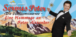SERVUS PETER Eine Hommage an Peter Alexander @ Kurtheater Bad Kissingen | Bad Kissingen | Bayern | Deutschland